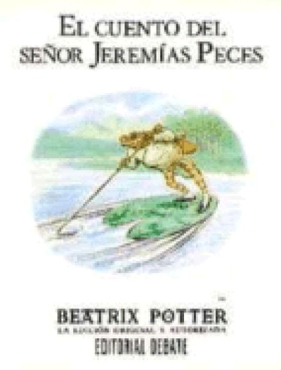 El Cuento Del Senor Jeremias Peces / The Tale of Mr. Jeremy Fisher (HC