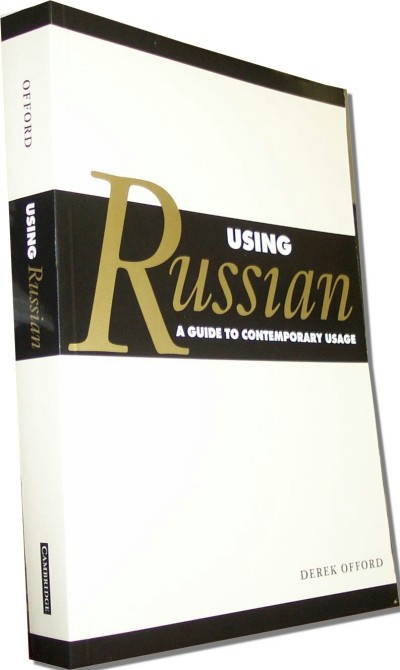 Using Russian - A Guide to Contemporary Usage