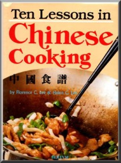 Ten Lessons in Chinese Cooking