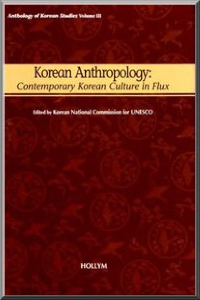 Korean Anthropology - Contemporary Korean Culture in Flux