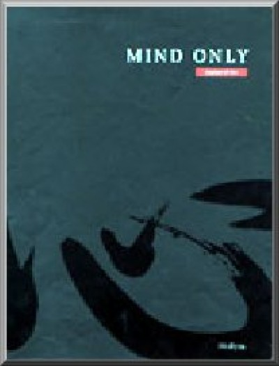 Mind Only - Essence of Zen