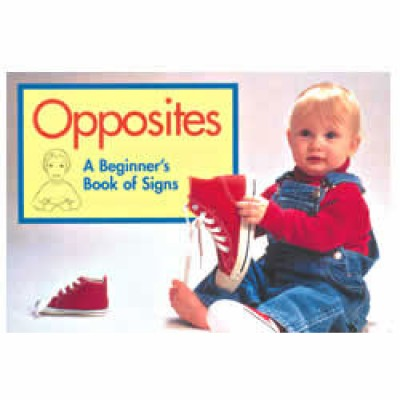 Opposites - A Beginner's Book of Signs (Board Book)