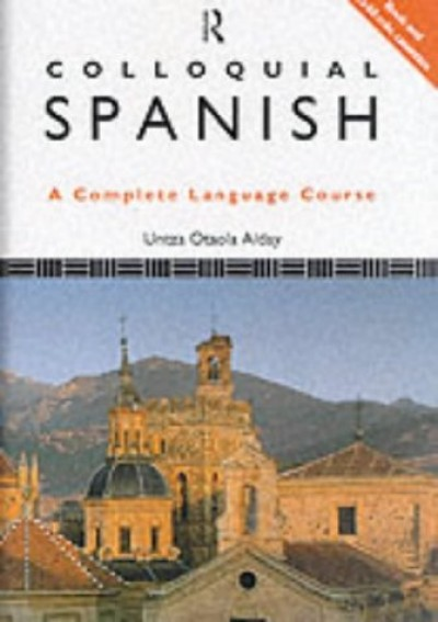 Colloquial Spanish: A Complete Language Course (Book and Audio Cassettes)
