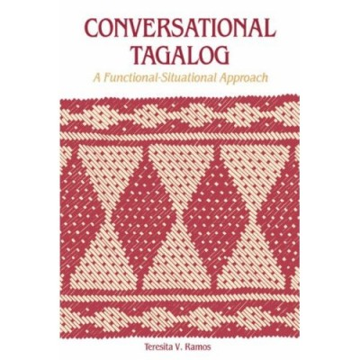 Conversational Tagalog - A Functional-Situational Approach