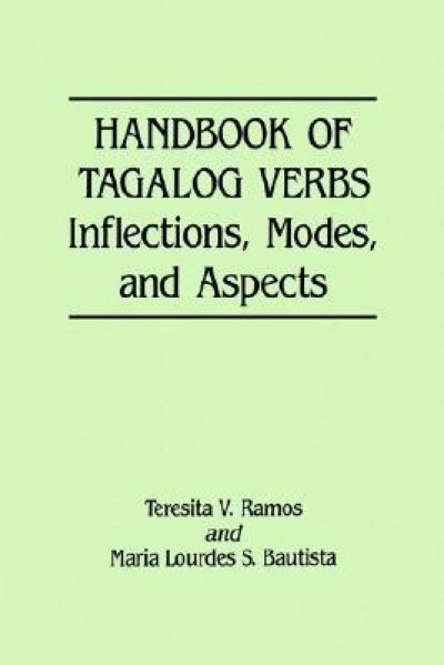 Handbook of Tagalog Verbs - Inflections, Modes, and Aspects