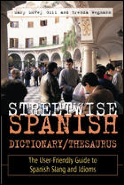 Streetwise Spanish Dictionary/Thesaurus