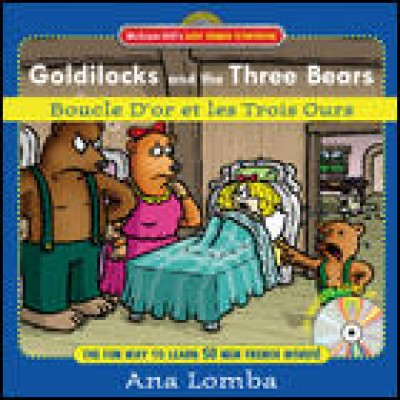 Easy French Storybook - Goldilocks and the Three Bears / Boucle D'Or Et