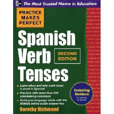Practice Makes Perfect - Spanish Verb Tenses