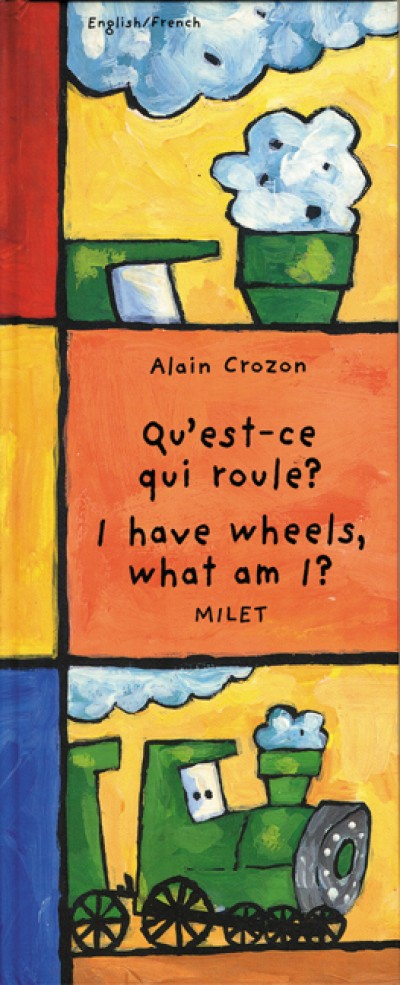 I Have Wheels, What Am I? (English-French) Qu'est-ce Qui Roule?