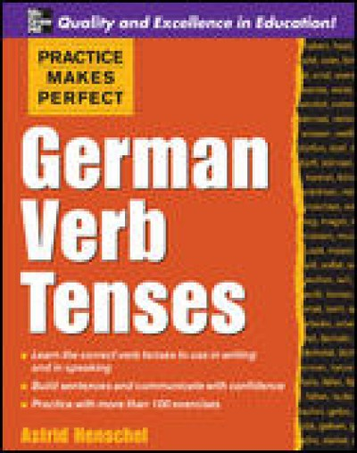 Practice Makes Perfect German Verb Tenses