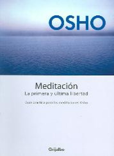 Meditacion, la primera y ultima libertad / Meditation, the First and L
