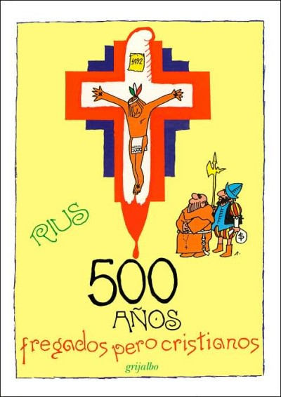 500 anos fregados pero cristianos / 500 difficult but Christian Years