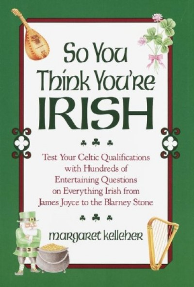 So You Think You're Irish (HC)