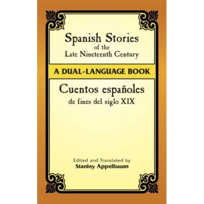 Spanish Stories of the Late Nineteenth Century (Dual Language Book)