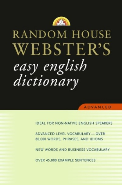 Random House - Webster's Easy English Dictionary (Advanced)