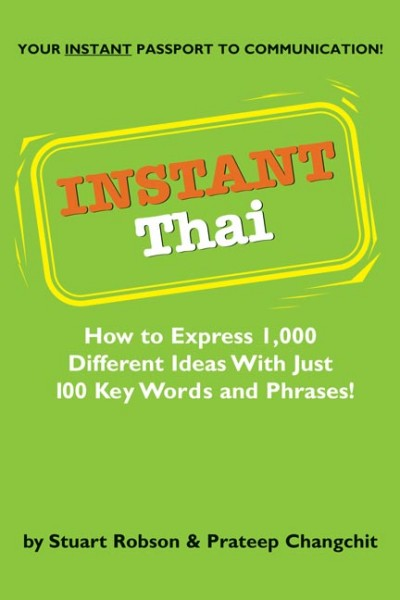 Instant Thai: How to express 1,000 different ideas with just 100 key words and phrases! (Instant Phr