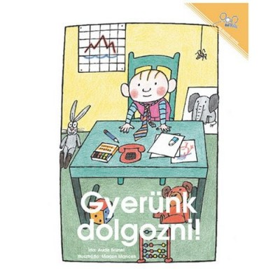 Gyerunk Dolgozni! / Let's Go to Work (Paperback) - Hungarian