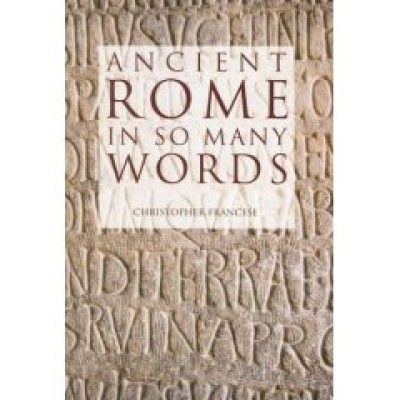 Ancient Rome in So Many Words (PB)