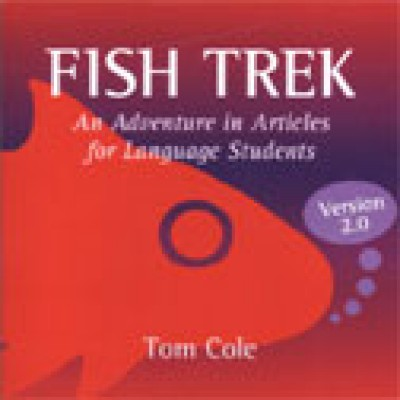 Fish Trek, Version 2.0 An Adventure in Articles for Language Students