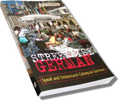 Streetwise German: Speak and Understand Colloquial German (Paperback)