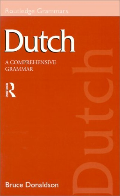 Dutch - A Comprehensive Grammar by Bruce Donaldson (Paperback)