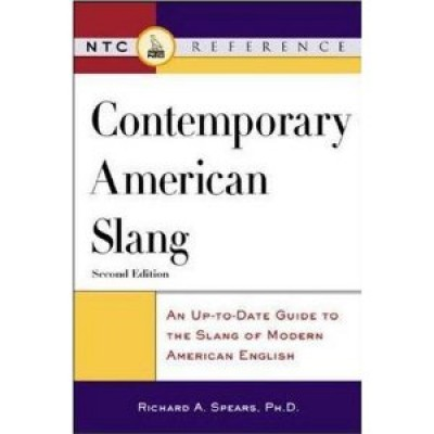 Contemporary American Slang : An Up-to-Date Guide to the Slang of Modern American English [Paperback