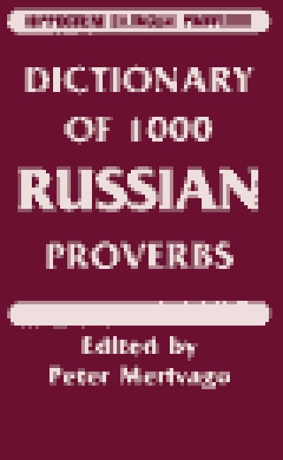 Dictionary of 1000 Russian Proverbs: With English Equivalents (Hippocrene Bilingual Proverbs) [Paper