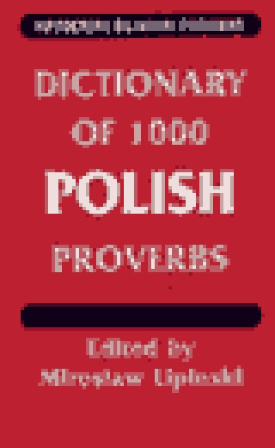 Dictionary of 1000 Polish Proverbs (Hippocrene Bilingual Proverbs) (English and Polish Edition) [Pap