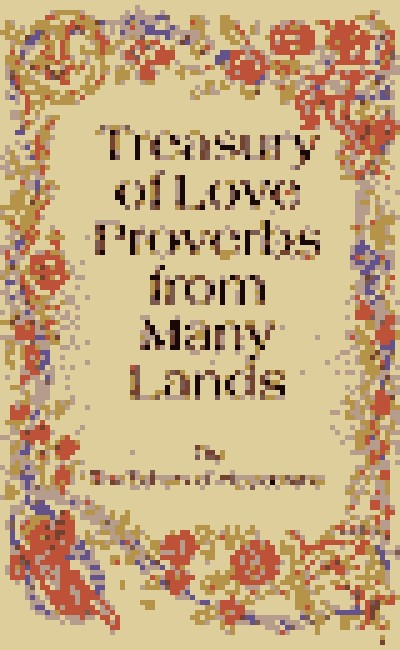Treasury of love proverbs from many lands hardcover altavistaventures Images