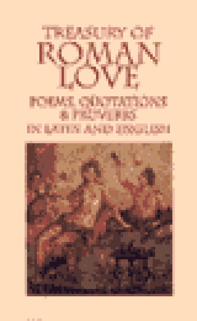 Treasury of Roman Love Poems, Quotations And Proverbs (Hardcover)