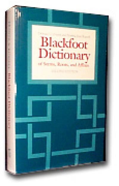 Blackfoot Dictionary of Stems, Roots, and Affixes (Blackfoot to and from Engli