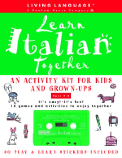 Learn Italian Together: An Activity Kit for Kids and Grown-Ups (Living Language) (Audio Cassette)