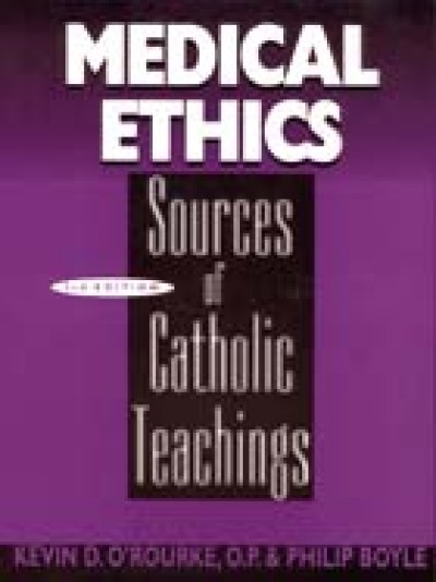 Medical Ethics - Sources of Catholic Teaching (Third Edition)