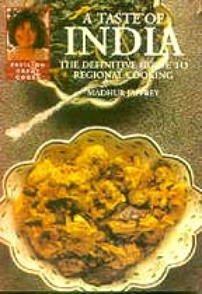 A Taste of India - A Definitive Guide to Regional Cooking