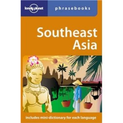 Southeast Asia Phrasebook: Lonely Planet Phrasebook (Paperback)