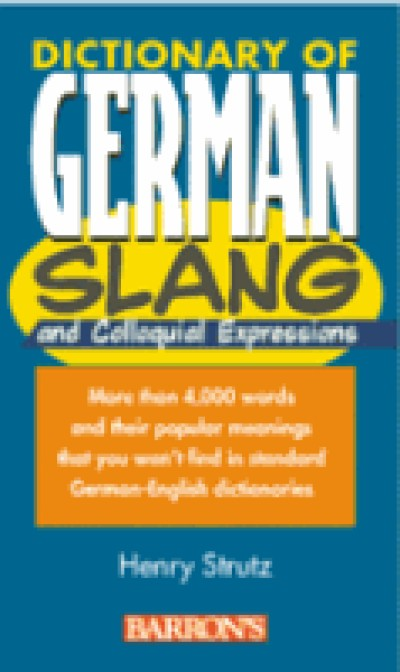 Dictionary of German Slang and Colloquial Expressions (Paperback)
