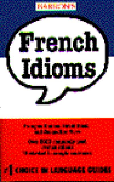 French Idioms (Barron's Idioms Series) (Paperback)