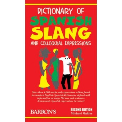 of spanish slang and colloquial expressions paperback  dictionary of spanish slang and colloquial expressions paperback