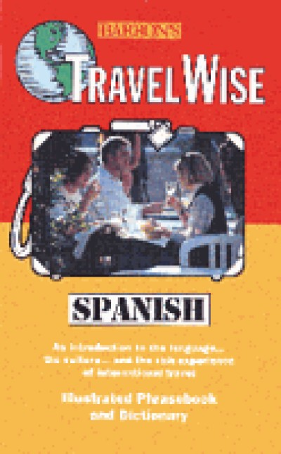 Travel Wise: Spanish (Book & AudioTapes)
