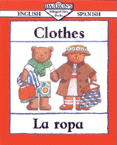 My First Bilingual Book of Clothes/La Ropa in Spanish & English (PB)