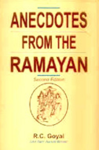 Anecdotes From the Ramayan by R.C. Goyal