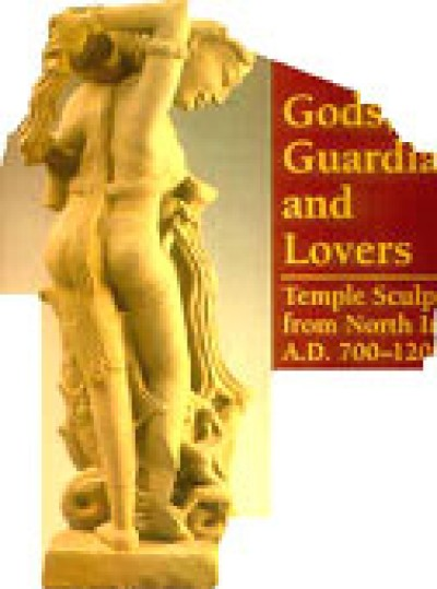 Gods, Guardians, Lovers - Temple Sculptures of N. India A.D. 700-1200