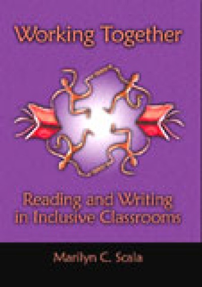 Working Together - Reading and Writing in Inclusive Classrooms