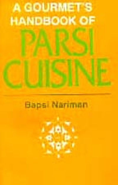A Gourmet's Hand Book of Parsi Cuisine