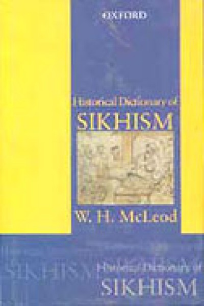Historical Dictionary of Sikhism by W.H. McLeod