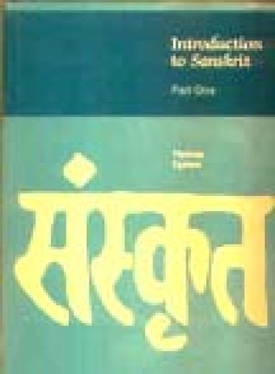 Sanskrit - Introduction to Sanskrit - Part One by Thomas Egenes