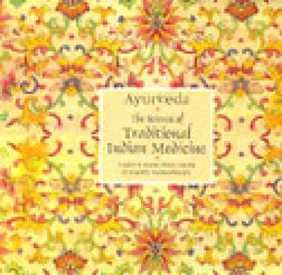 Ayurveda - The Science of Traditional Indian Medicine