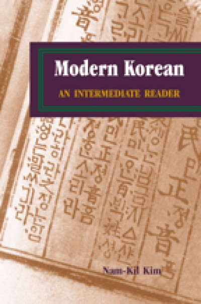 Korean - Modern Korean - An Intermediate Reader by Nam-Kil Kim