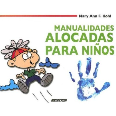 Manualidades Alocadas Para Ni�os / Crazy Crafts for Children (PB)