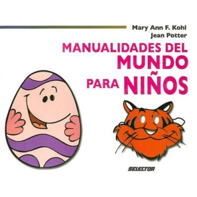 Manualidades Del Mundo Para Niños / Crafts from Aound the World for Chirldren (PB)